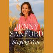 Staying True Audiobook, by Jenny Sanford