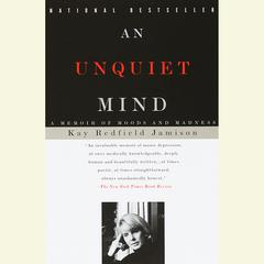 An Unquiet Mind Audiobook, by Kay Redfield Jamison