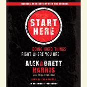 Start Here: Doing Hard Things Right Where You Are Audiobook, by Alex Harris, Brett Harris, Elisa Stanford