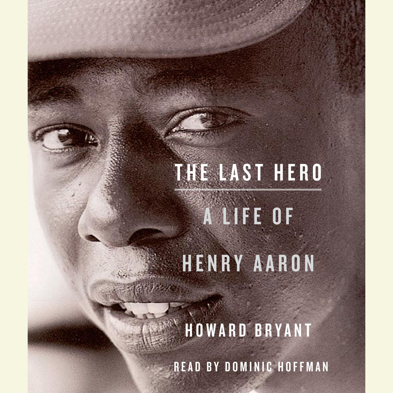 Printable The Last Hero: A Life of Henry Aaron Audiobook Cover Art