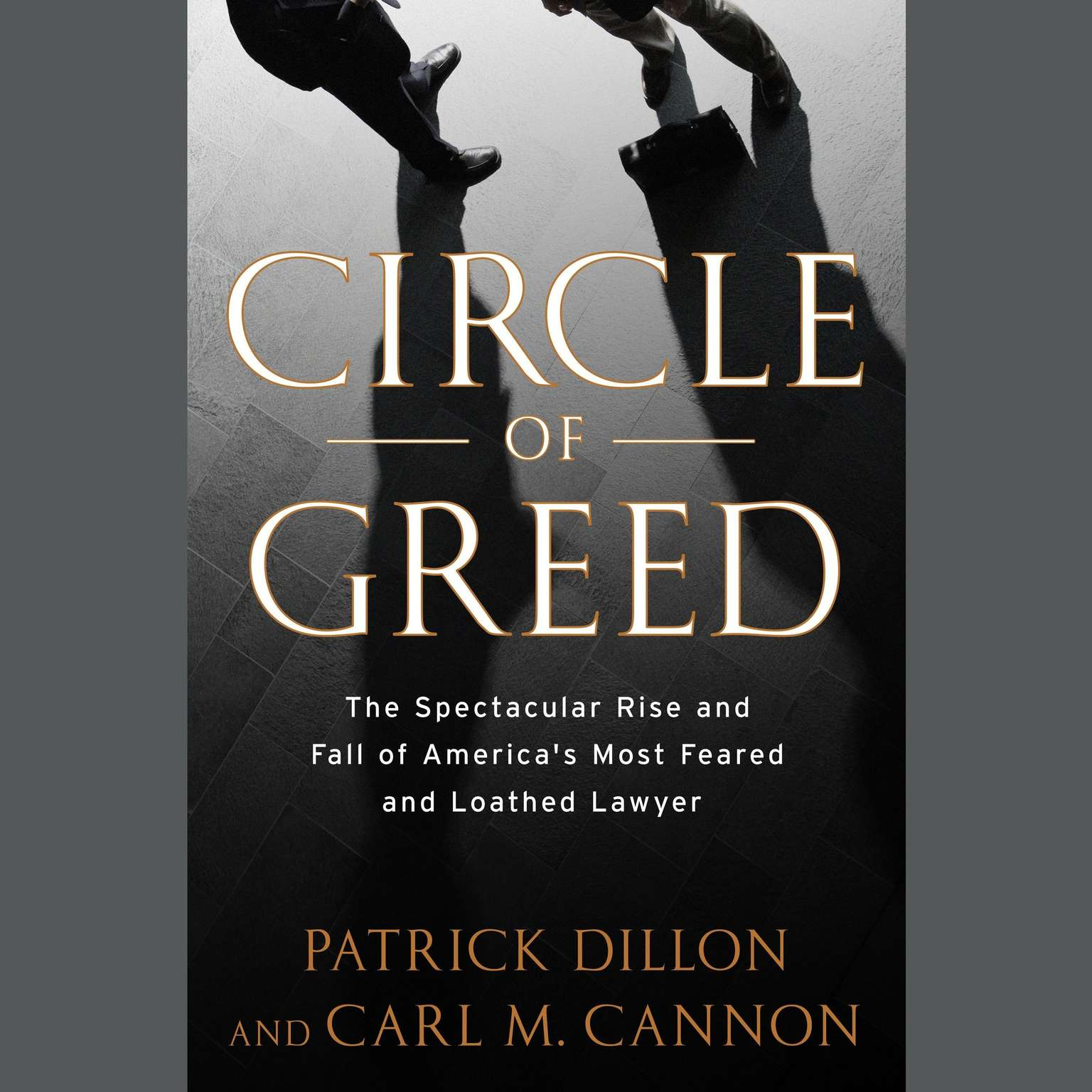 Printable Circle of Greed: The Spectacular Rise and Fall of the Lawyer Who Brought Corporate America to Its Knees Audiobook Cover Art