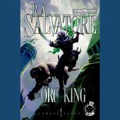The Orc King: Transitions, Book I, by R. A. Salvatore