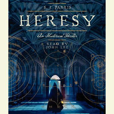 Heresy (Abridged) Audiobook, by S. J. Parris