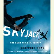 SKYJACK: The Hunt for D. B. Cooper Audiobook, by Geoffrey Gray
