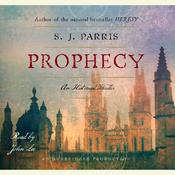 Prophecy: An Elizabethan Thriller, by S. J. Parris