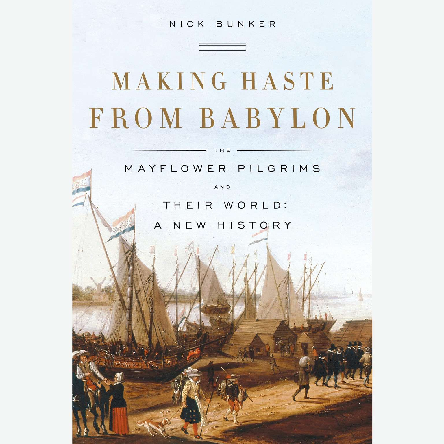 Printable Making Haste from Babylon: The Mayflower Pilgrims and Their World: A New History Audiobook Cover Art