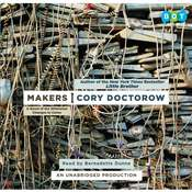 Makers: A Novel of the Whirlwind Changes to Come, by Cory Doctorow