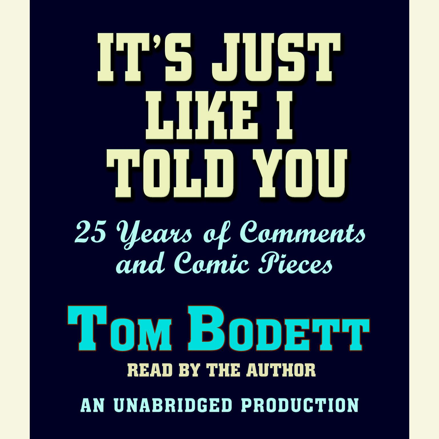 Printable It's Just Like I Told You: 25 Years of Comments and Comic Pieces Audiobook Cover Art