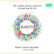Bursts: The Hidden Pattern Behind Everything We Do, by Albert-László  Barabási