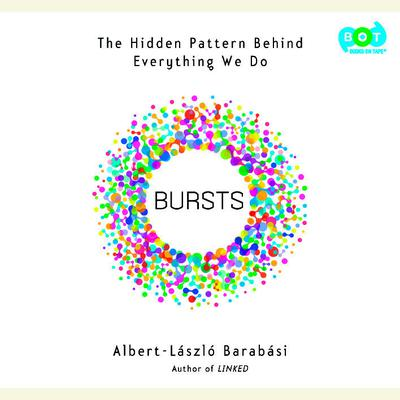 Bursts: The Hidden Pattern Behind Everything We Do Audiobook, by Albert-László  Barabási