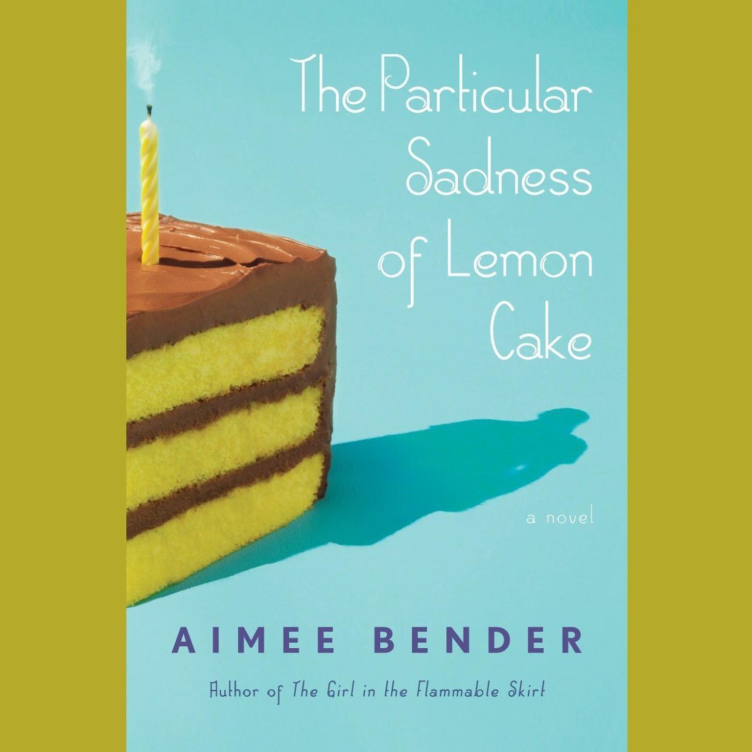 Printable The Particular Sadness of Lemon Cake: A Novel Audiobook Cover Art