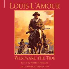 Westward the Tide Audiobook, by Louis L'Amour