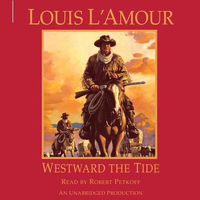 Westward the Tide Audiobook, by Louis L'Amour