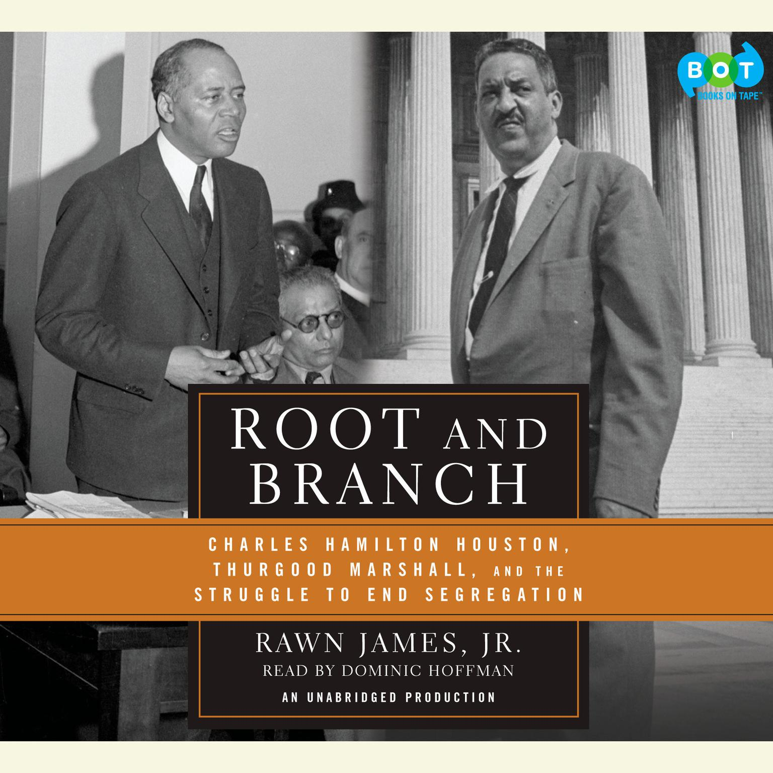 Printable Root and Branch: Charles Hamilton Houston, Thurgood Marshall, and the Struggle to End Segregation Audiobook Cover Art