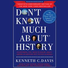 Don't Know Much About History: Everything You Need to Know About American History but Never Learned Audiobook, by Kenneth C. Davis