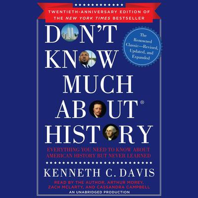 Don't Know Much About History, Anniversary Edition: Everything You Need to Know About American History but Never Learned Audiobook, by Kenneth C. Davis
