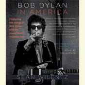 Bob Dylan In America Audiobook, by Sean Wilentz