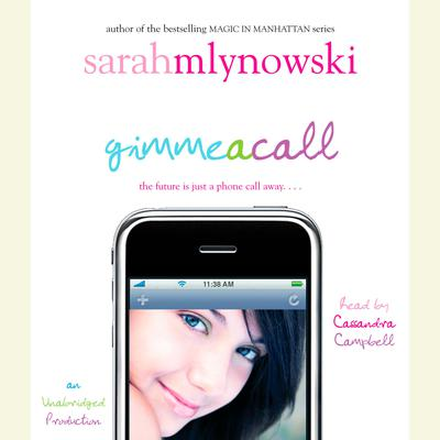 Gimme A Call Audiobook, by Sarah Mlynowski
