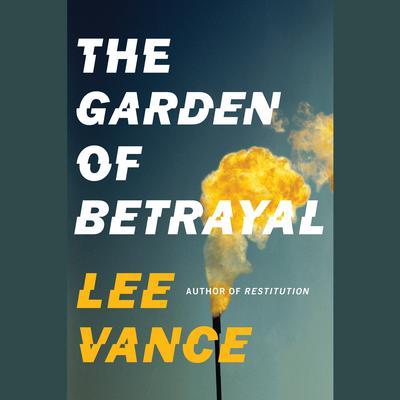 The Garden of Betrayal Audiobook, by Lee Vance