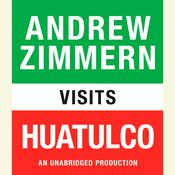 Andrew Zimmern visits Huatulco: Chapter 6 from THE BIZARRE TRUTH, by Andrew Zimmern