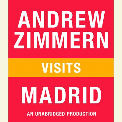 Andrew Zimmern visits Madrid: Chapter 7 from THE BIZARRE TRUTH Audiobook, by Andrew Zimmern