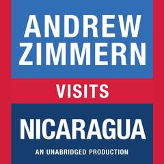 Andrew Zimmern visits Nicaragua: Chapter 8 from THE BIZARRE TRUTH Audiobook, by Andrew Zimmern
