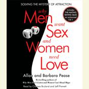 Why Men Want Sex and Women Need Love: Solving the Mystery of Attraction Audiobook, by Allan Pease, Barbara Pease