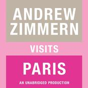 Andrew Zimmern Visits Paris, by Andrew Zimmern