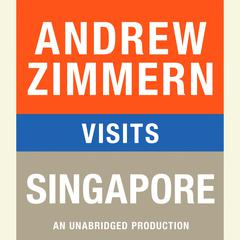 Andrew Zimmern visits Singapore: Chapter 11 from THE BIZARRE TRUTH Audiobook, by Andrew Zimmern
