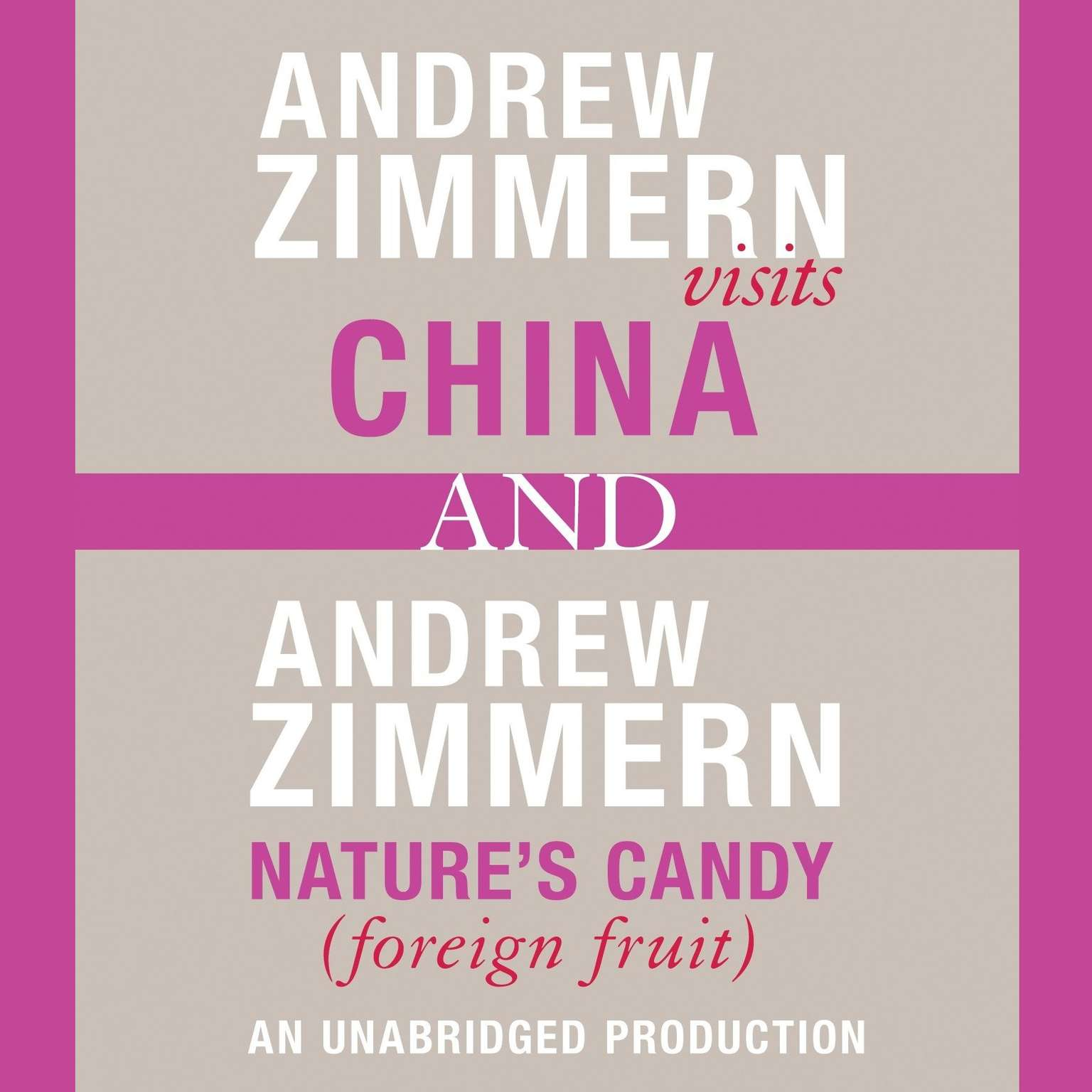 Printable Andrew Zimmern visits China and Andrew Zimmern, Nature's Candy (Foreign Fruits): Chapters 12 and 16 from THE BIZARRE TRUTH Audiobook Cover Art