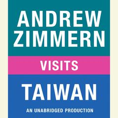 Andrew Zimmern visits Taiwan: Chapter 13 from THE BIZARRE TRUTH Audiobook, by Andrew Zimmern