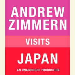 Andrew Zimmern visits Japan: Chapter 14 from THE BIZARRE TRUTH Audiobook, by Andrew Zimmern