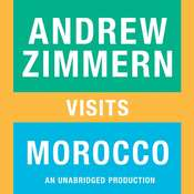Andrew Zimmern visits Morocco: Chapter 15 from THE BIZARRE TRUTH, by Andrew Zimmern