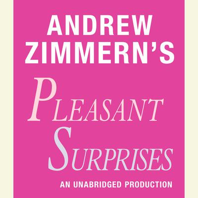 Andrew Zimmerns Pleasant Surprises: Chapter 17 from THE BIZARRE TRUTH Audiobook, by Andrew Zimmern