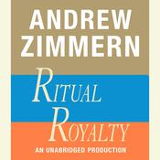 Andrew Zimmern, Ritual Royalty Audiobook, by Andrew Zimmern