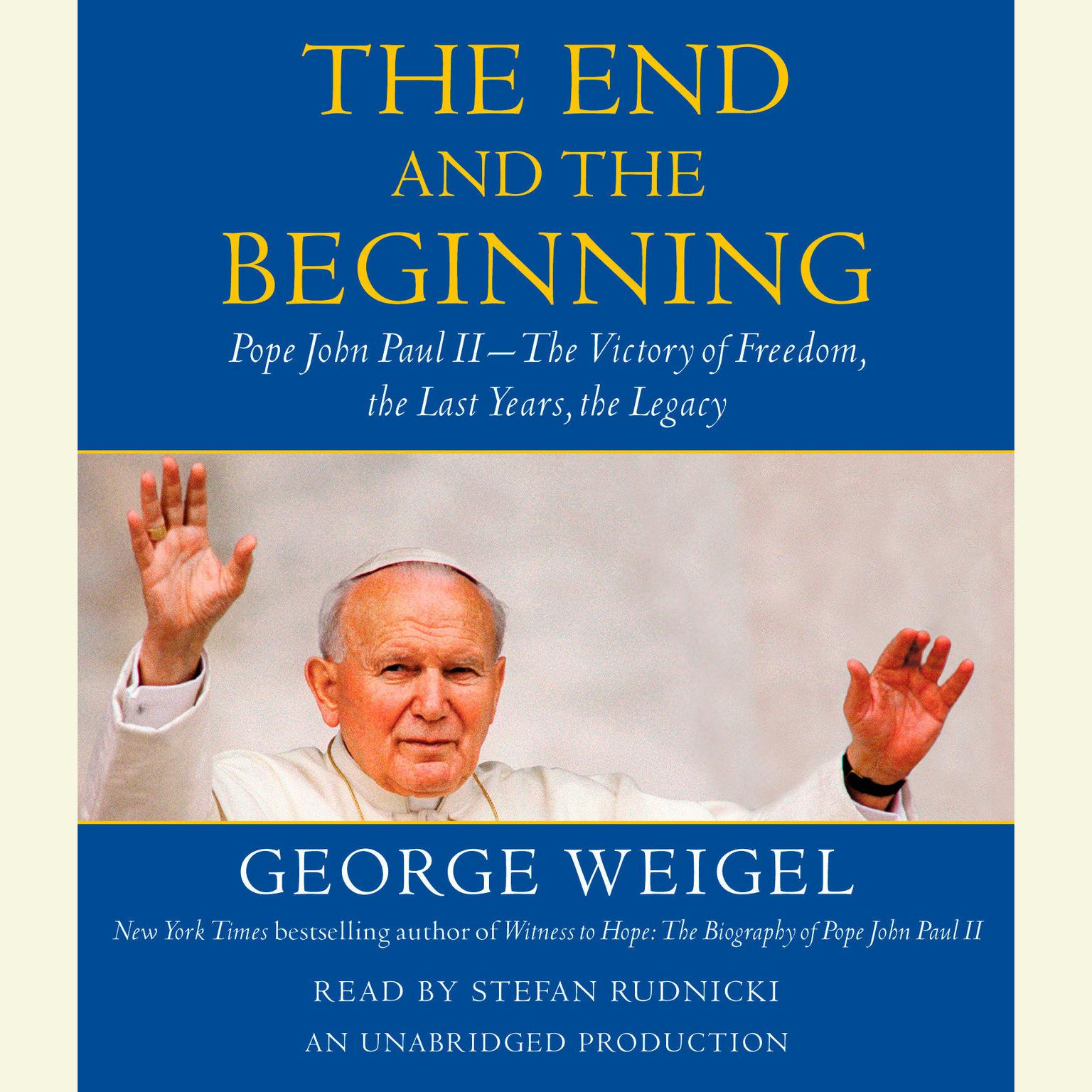 Printable The End and the Beginning: Pope John Paul II -- The Victory of Freedom, the Last Years, the Legacy Audiobook Cover Art