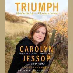 Triumph: Life After the Cult--A Survivors Lessons Audiobook, by Carolyn Jessop, Laura Palmer