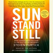 Sun Stand Still: What Happens When You Dare to Ask God for the Impossible Audiobook, by Steven Furtick