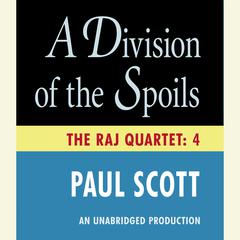 A Division of the Spoils Audiobook, by Paul Scott