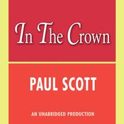 The Jewel in the Crown Audiobook, by Paul Scott