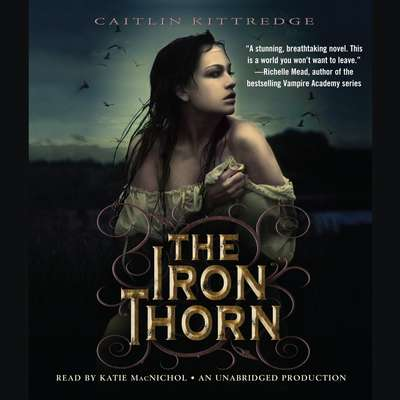 The Iron Thorn The Iron Codex Book One Audiobook, by Caitlin Kittredge