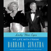 Lady Blue Eyes: My Life with Frank Audiobook, by Barbara Sinatra