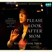 Please Look After Mom Audiobook, by Kyung-Sook Shin