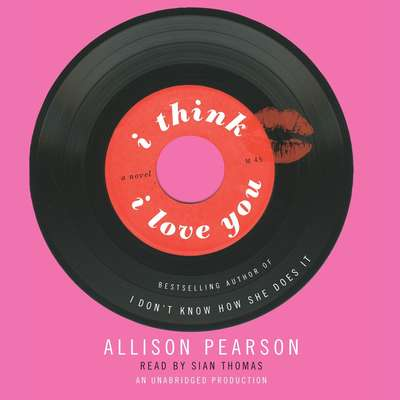 I Think I Love You Audiobook, by Allison Pearson