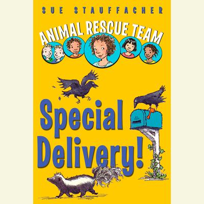 Animal Rescue Team: Special Delivery!: Book 2 Audiobook, by Sue Stauffacher