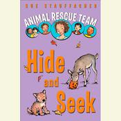 Animal Rescue Team: Hide and Seek: Book 3, by Sue Stauffacher