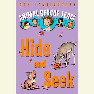 Animal Rescue Team: Hide and Seek: Book 3 Audiobook, by Sue Stauffacher
