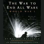The War to End All Wars: World War I, by Russell Freedman