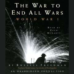 The War to End All Wars: World War I Audiobook, by Russell Freedman