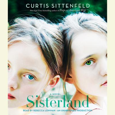 Sisterland: A Novel Audiobook, by Curtis Sittenfeld